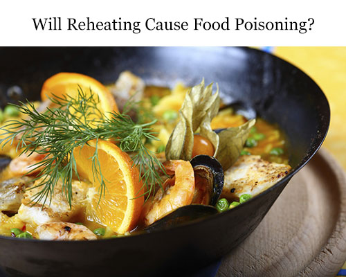 Will Reheating Cause Food Poisoning?