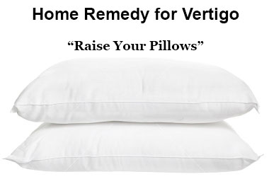 Vertigo Home Remedy (Raise your pillow higher)